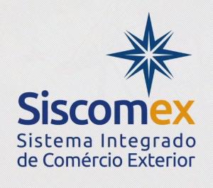 O Sistema Integrado de Comércio Exterior –  SISCOMEX